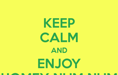 keep-calm-and-enjoy-homey-num-num